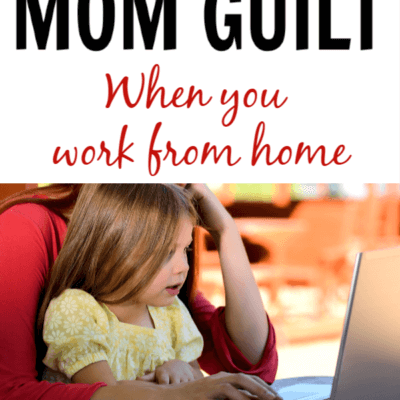 How to beat mom guilt when you work from home